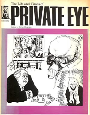 "Life and Times of ""Private Eye"", 1961-71: Ingrams, Richard [Editor]"
