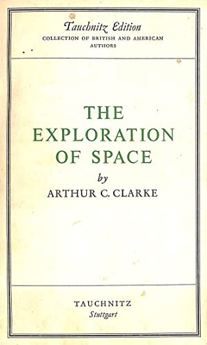 The Exploration of Space: Arthur Charles Clarke