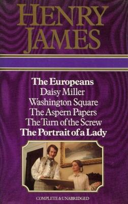 The Europeans, Daisy Miller, Washington Square, The: Henry James