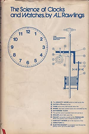 The Science of Clocks and Watches: Rawlings, A. L.