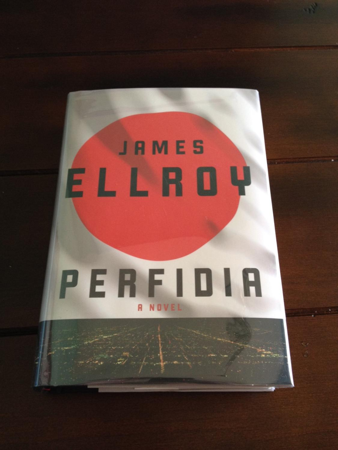 Perfidia: A novel (First Edition/First Printing, Flat-signed): Ellroy, James