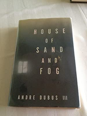 House of Sand and Fog (First Edition/First Printing, Flat-signed): Dubus, Andre III