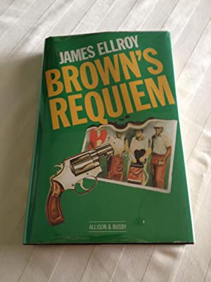 Brown's Requiem (First UK Edition, First Printing, Flat-signed): Ellroy, James