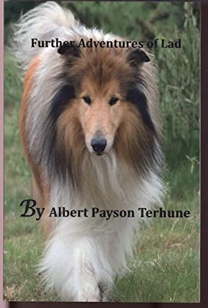 Further Adventures of Lad: Albert Payson Terhune