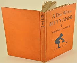 A Day With Betty Anne: Small Stories for Small Children and for Their Mothers
