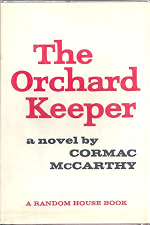 The Orchard Keeper: Cormac McCarthy