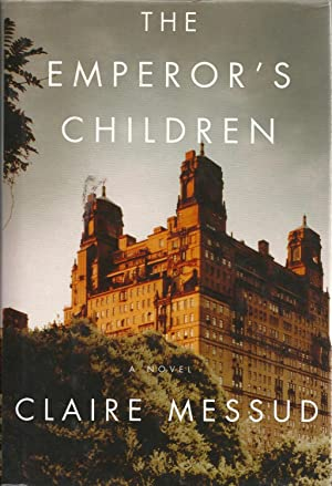 The Emperor's Children: Claire Messud