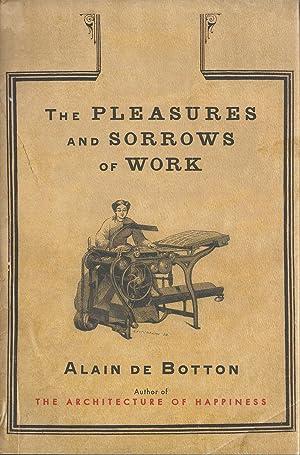 The Pleasures and Sorrows of Work: Alain De Botton