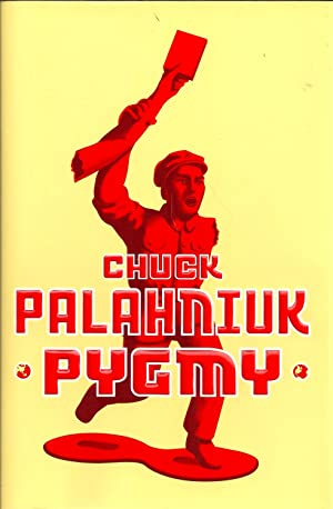 Pygmy: Chuck Palahniuk