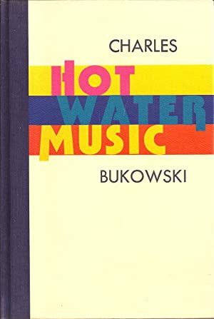 Hot Water Music: Charles Bukowski