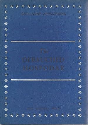 The Debauched Hospodar: Guillaume Apollinaire