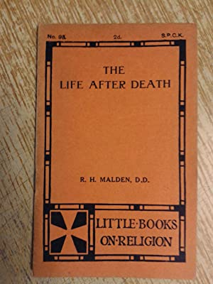 The Life After Death: R. H. Malden
