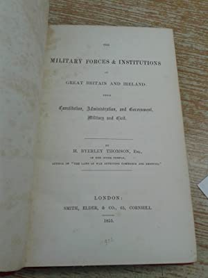 The Military Forces & Institutions of Great Britain and Ireland: Thomson, H. Byerley