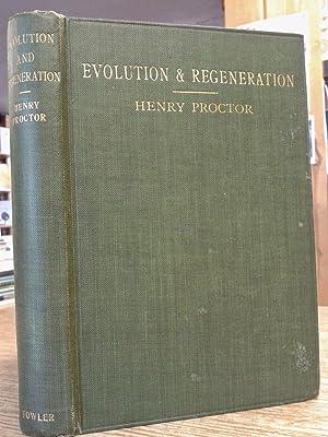 Evolution and Regeneration: Henry Proctor