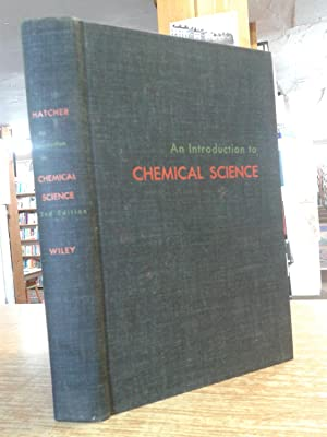 An Introduction to Chemical Science: W. H. Hatcher