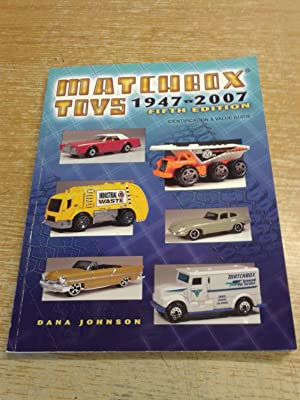 Matchbox Toys 1947-2007: Identification & Value Guide: Dana Johnson