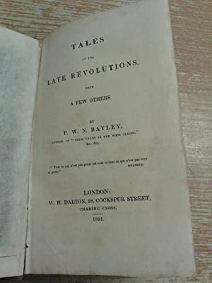Tales of the late Revolutions. With a few Others: Frederick William Naylor Bayley