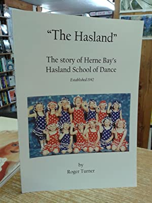 "The Hasland"" the Story of Herne Bay's Hasland School of Dance: Roger Turner"
