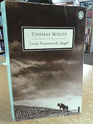 Look Homeward, Angel (Twentieth Century Classics): Thomas Wolfe