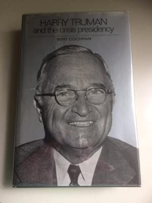 Harry Truman and the Crisis Presidency (w/Signed Letter Tipped in)