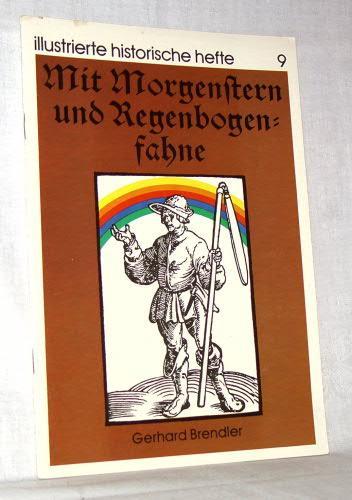 Mit Morgenstern und Regenbogenfahne. Illustrierte historische Hefte: Brendler, Gerhard: