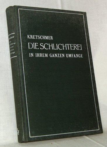 Die Schlichterei in ihrem ganzen Umfange.: Kretschmer: