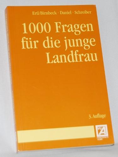 1000 Fragen für die junge Landfrau. - Ertl / Birnbeck / Daniel / Schreiber