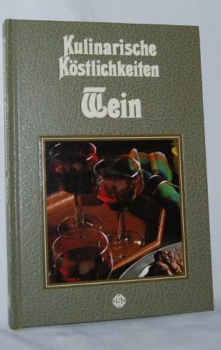 Kulinarische Köstlichkeiten - Wein. Mit 75 pikanten Rezepten aus aller Welt, exklusiv fotografiert für dieses Buch von Hans Joachim Döbbelin.