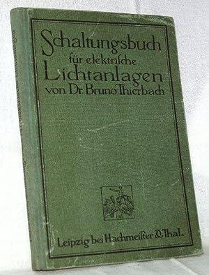 Schaltungsbuch für elektrische Lichtanlagen. Ein Handbuch für: Thierbach, Dr. Bruno: