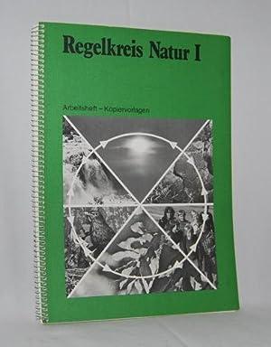 Regelkreis Natur I. Arbeitsheft - Kopiervorlagen.: Birringer / Modes / Paulus / Weinacht: