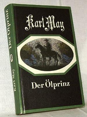 Der Ölprinz.: May, Karl: