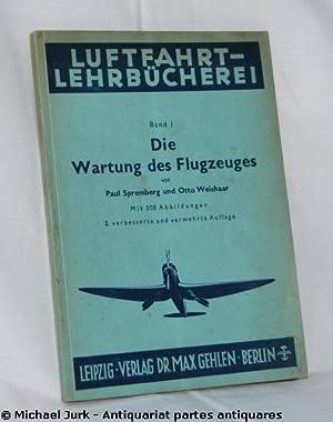 Die Wartung des Flugzeuges. Luftfahrt-Lehrbücherei - Band: Spremberg, Paul und