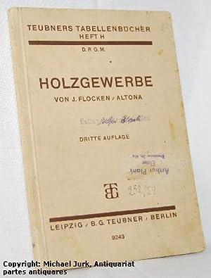 Holzgewerbe. Teubners Tabellenbücher Heft H.: Flocken, J.: