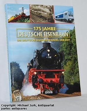 175 Jahre deutsche Eisenbahn. Die deutsche Bahn