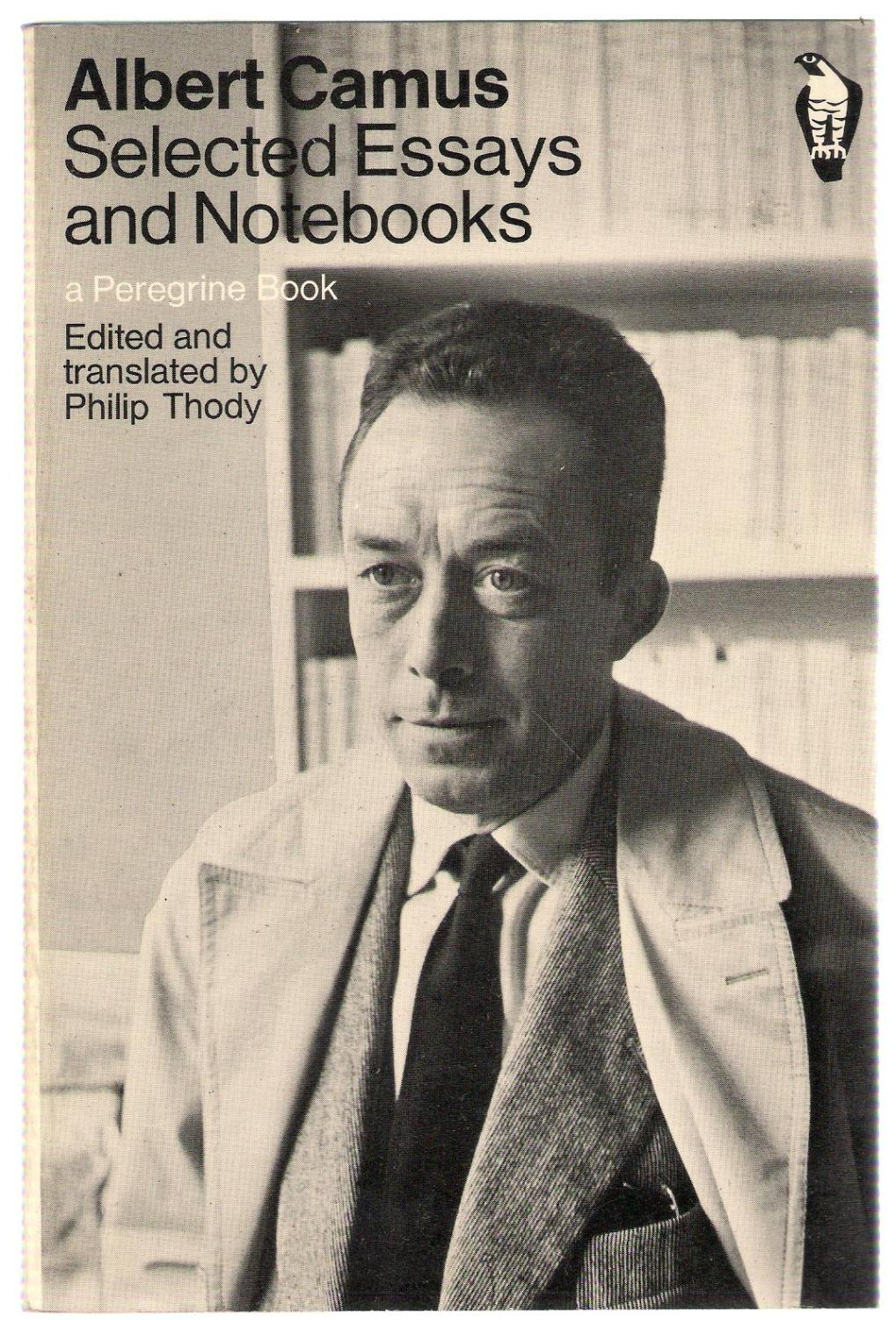 albert camus selected essays and notebooks Albert camus was born in mondovi, algeria, into a working-class family camus's mother, catherine hélène sintés, was an illiterate cleaning woman she came from a family of spanish origin.