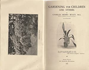 Gardening for Children and Others: Wyatt, Charles Hy.