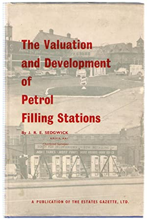 The Valuation and Development of Petrol Filling Stations: Sedgwick, J.R.E.