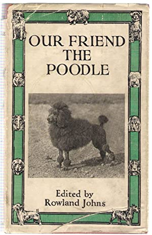 Our Friend the Poodle: Johns, Rowland