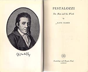 Pestalozzi, The Man and His Work: Silber, Kate