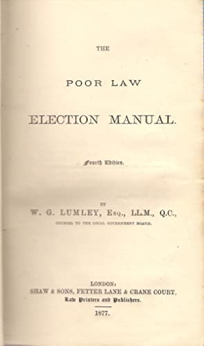 The Poor Law Election Manual: Lumley, W.G.