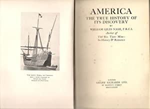 America : The True History of its Discovery: Nash, William Giles
