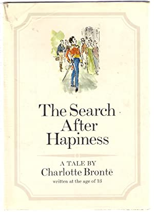 The Search after Hapiness : A Tale by Charlotte Bronte: Brontë, Charlotte