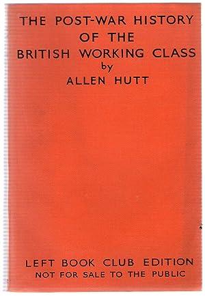 The Post-War History of the British Working Class: Hutt, Allen