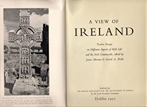 A View of Ireland : Twelve Essays on Different Aspects of Irish Life and the Irish Countryside: ...