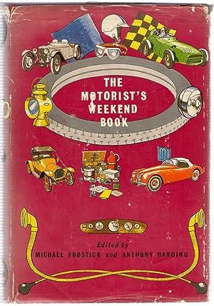 The Motorist's Weekend Book: Frostick, Michael