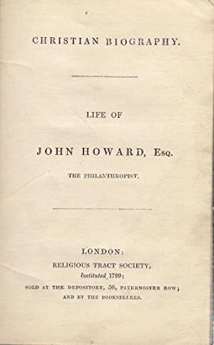 The Life of John Howard, Esq. The Philanthopist
