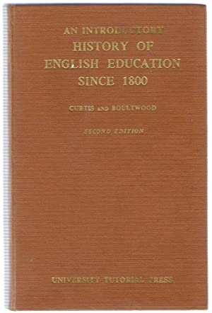 An Introductory History of English Education Since 1800: Curtis, S.J.