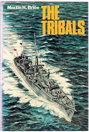 The Tribals : Biography of a Destroyer Class: Brice, Martin H.