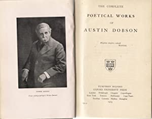 The Complete Poetical Works of Austin Dobson: Dobson, Austin