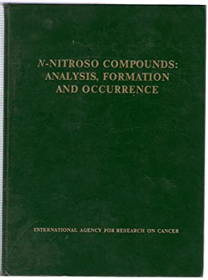 N-Nitroso Compounds, Analysis, Formation, and Occurrence: Walker, E.A.